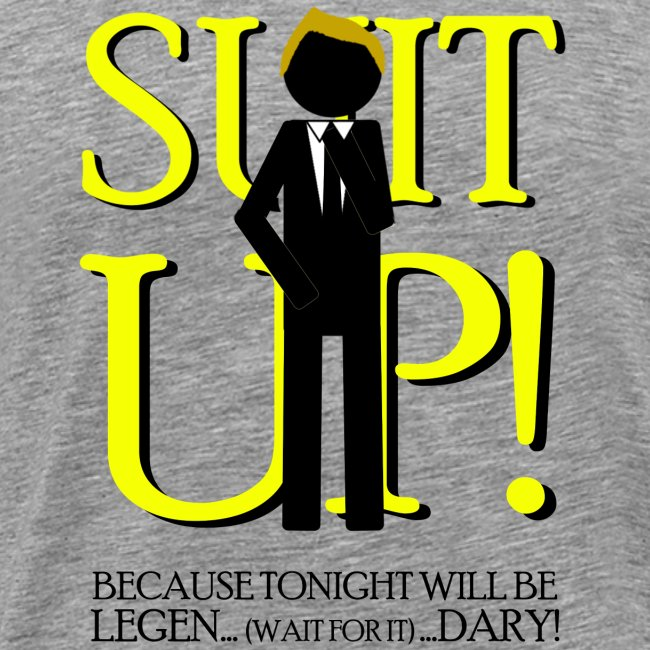 How I Met Your Mother suit up because tonight will