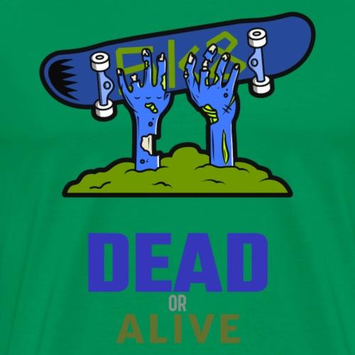 Skater Dead or Alive - Männer Premium T-Shirt