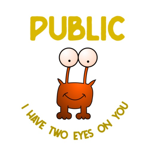 Public i have two eyes on you - Männer Premium T-Shirt