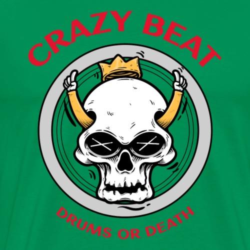 Crazy Beat Drums or Death - Männer Premium T-Shirt