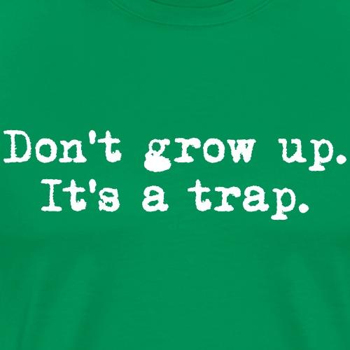 Don't grow up… Typewriter Stil - Farbe wählbar - Männer Premium T-Shirt
