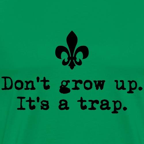 Don't grow up… kl. Lilie Typewriter - Farbe frei - Männer Premium T-Shirt