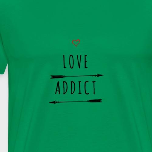 Love Addict - T-shirt Premium Homme