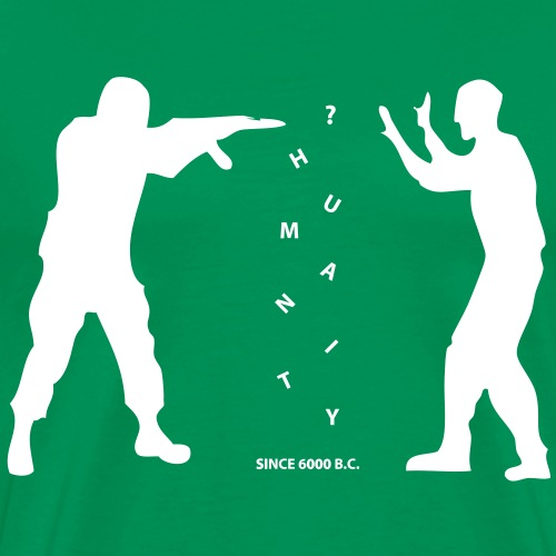 ? Humanity - Men's Premium T-Shirt
