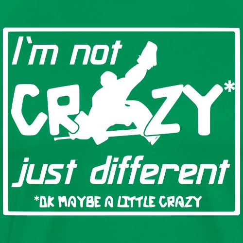 I'm Not Crazy Just Different - Men's Premium T-Shirt