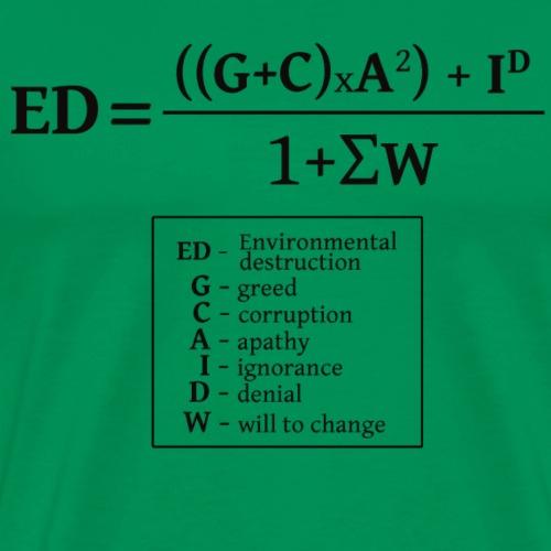 The formula of environmental destruction - Men's Premium T-Shirt