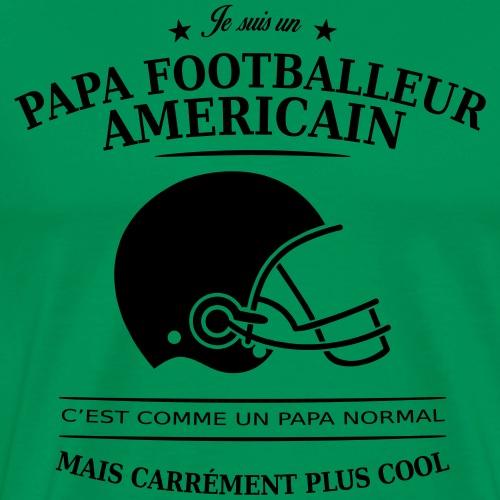 papa footballeur américai - T-shirt Premium Homme