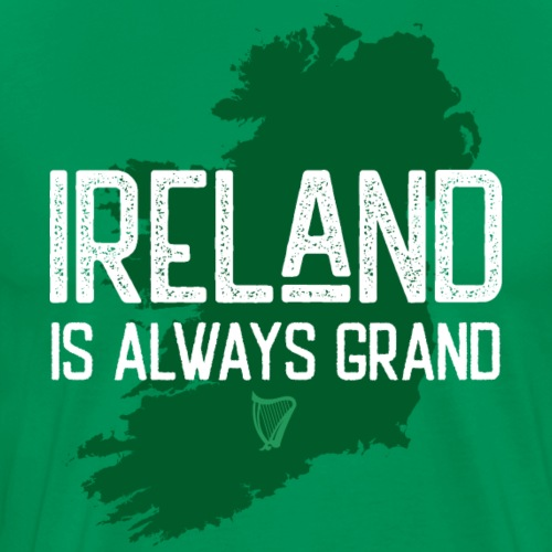 Ireland Always Grand 01 - Männer Premium T-Shirt