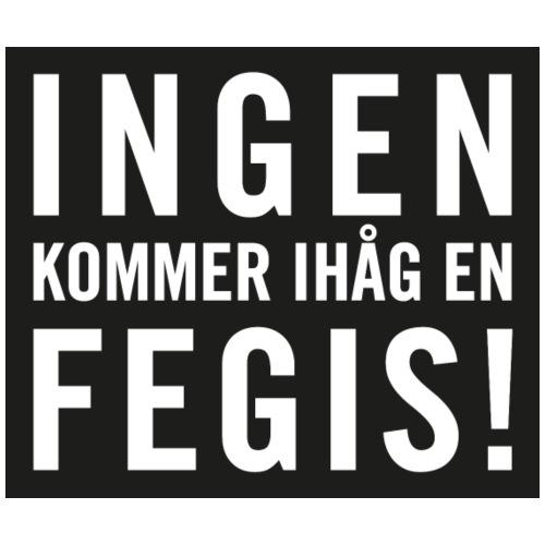 INGEN KOMMER IHÅG EN FEGIS - Premium-T-shirt herr