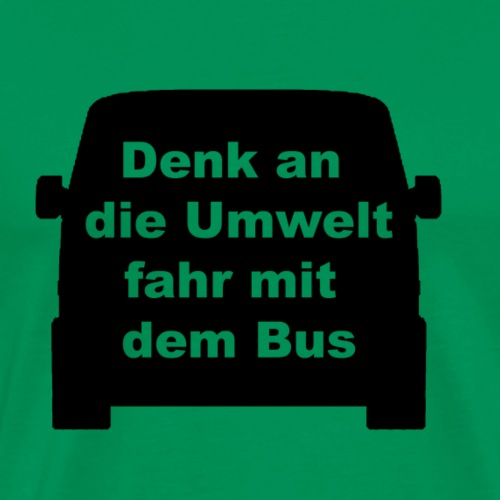 Denk an die Umwelt fahr mit dem Bus - Männer Premium T-Shirt