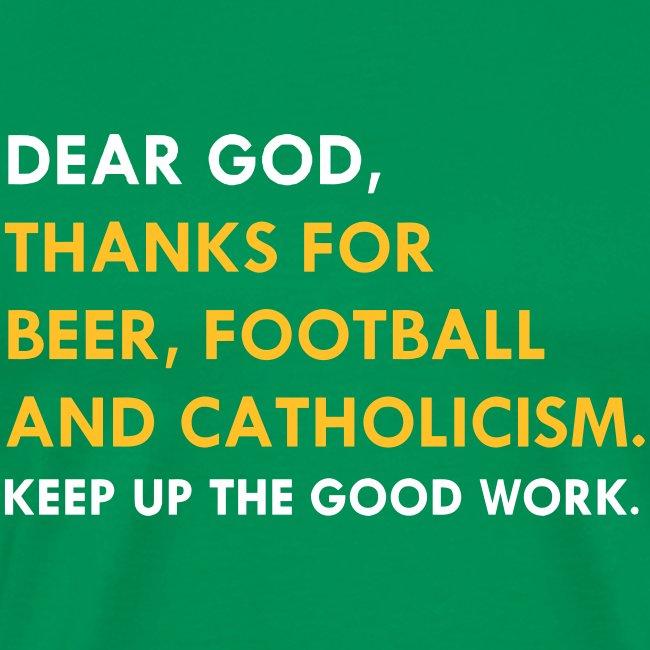 DEAR GOD, THANKS FOR BEER, FOOTBALL & CATHOLICISM