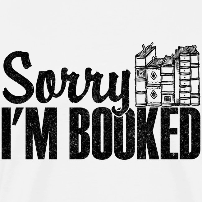 Sorry I'm Booked