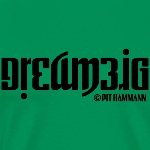 Ambigramm Dream big 01 Pit Hammann - Männer Premium T-Shirt