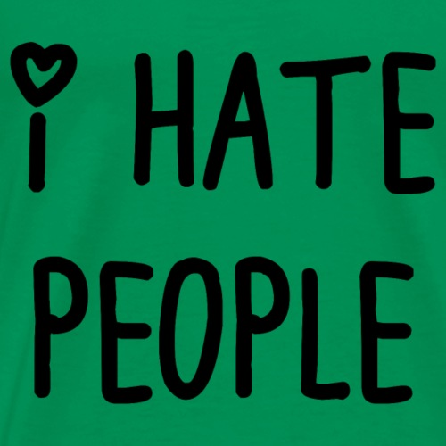 t_shirt I hate people - Camiseta premium hombre