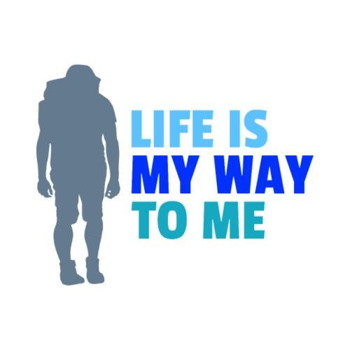 Life is a way to me - Männer Premium T-Shirt