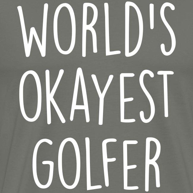 world's okayest golfer