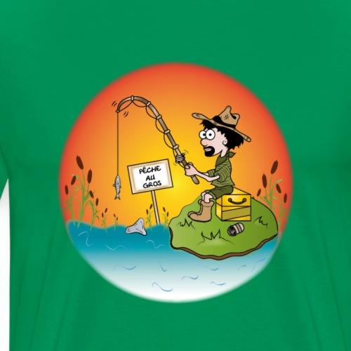 La pêche au gros - T-shirt Premium Homme