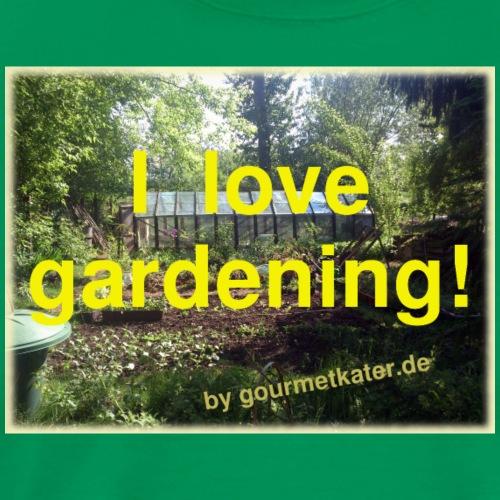 I love gardening - Garten