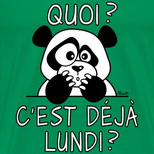 Panda Quoi? C'est déjà Lundi? - T-shirt Premium Homme