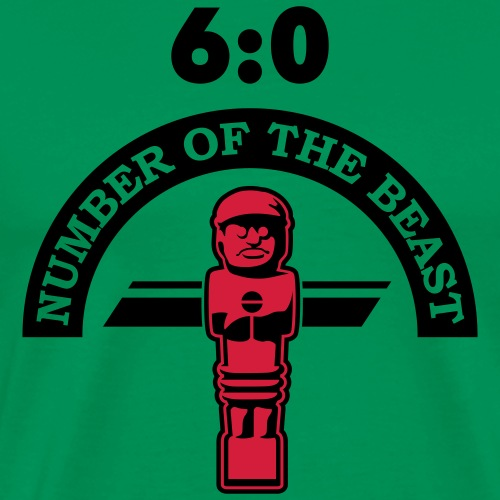 6:0 Number of the beast | KickerShirt - Männer Premium T-Shirt
