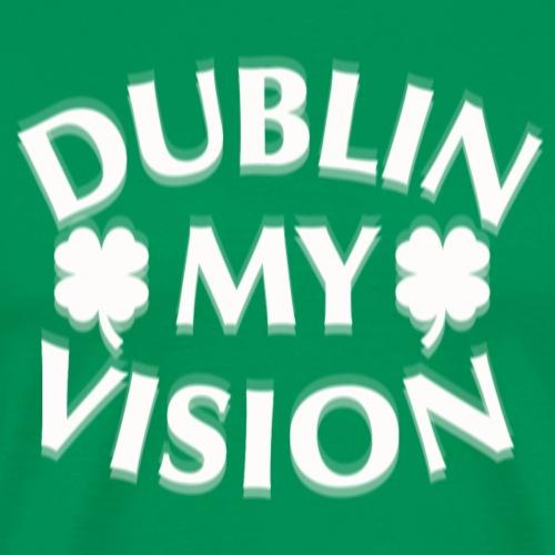 Lustige St. Patrick's Day Dublin my vision Bier - Mannen Premium T-shirt