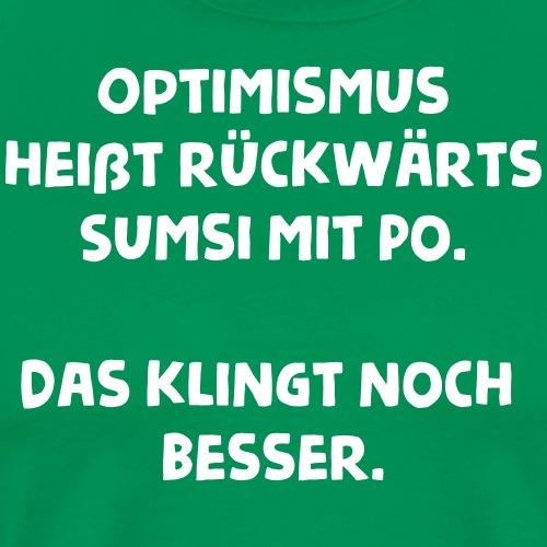 Optimismus Spruch - Männer Premium T-Shirt