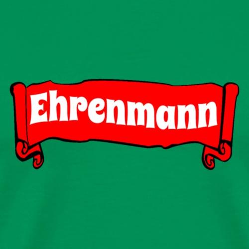 Ehrenmann Banner - Männer Premium T-Shirt