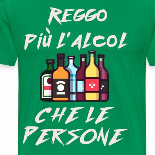 Reggo più l'alcol - Maglietta Premium da uomo