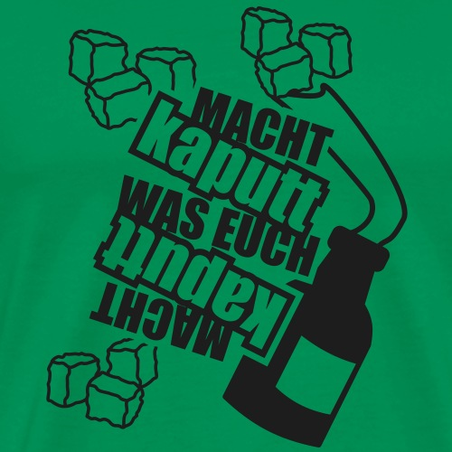 1 colors - Macht kaputt was Euch Molotow Cocktail - Männer Premium T-Shirt