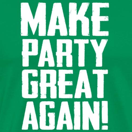 Make Party great again! - Männer Premium T-Shirt