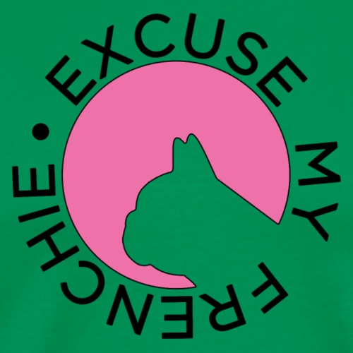 EXCUSE MY FRENCHIE - T-shirt Premium Homme