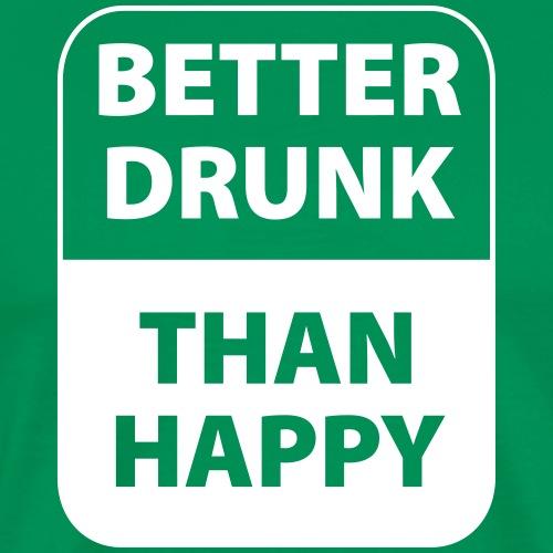 mieux ivre qu'heureux - T-shirt Premium Homme