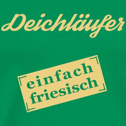 Deichläufer - einfach friesisch - Männer Premium T-Shirt