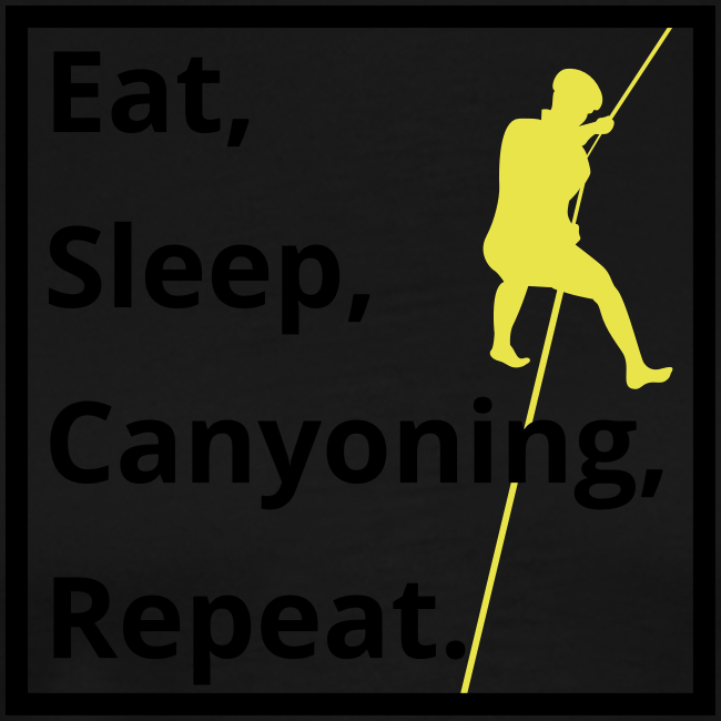 eat sleep canyoning repeat