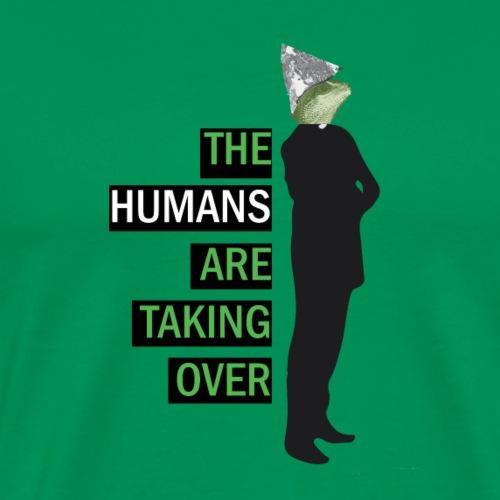 Humans are Taking Over - Men's Premium T-Shirt