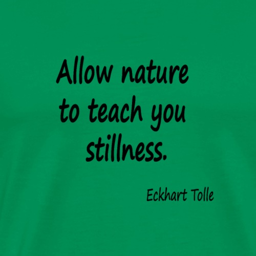 Nature for Stillness - Men's Premium T-Shirt