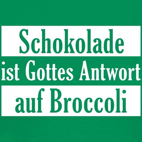 Schokolade Gottes Antwort auf Broccoli Kakao Süßes - Men's Premium T-Shirt