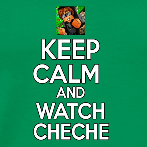 Keep Calm and watch Cheche Mejorada - Camiseta premium hombre