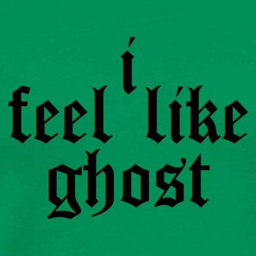 i feel like ghost - Männer Premium T-Shirt