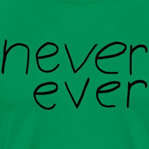 never ever plus Ärmeldruck - Männer Premium T-Shirt