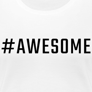#AWESOME - Dame premium T-shirt