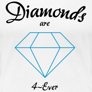 Diamonds are 4-Ever - Women's Premium T-Shirt
