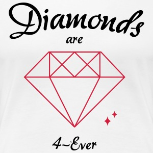 Diamanter er 4-Ever - Dame premium T-shirt