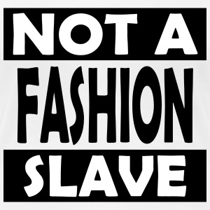 Not_A_Fashion_Slave - T-shirt Premium Femme
