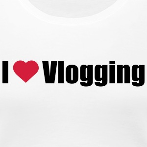 I love Vlogging - Frauen Premium T-Shirt