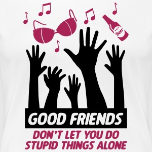 Good friends help with stupid things - Frauen Premium T-Shirt