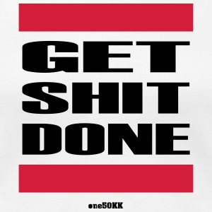 Get Shit Done - Frauen Premium T-Shirt