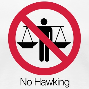 No Hawking - Women's Premium T-Shirt
