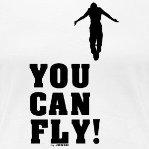 you can fly high BLACK - Women's Premium T-Shirt