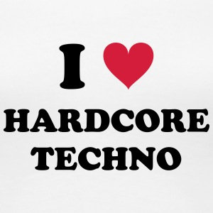 I LOVE HARD-CORE TECHNO - Frauen Premium T-Shirt